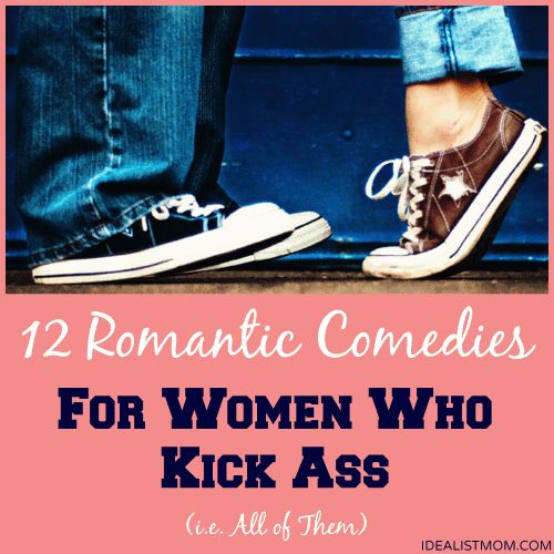 12 Romantic Comedies for Women Who Kick Ass