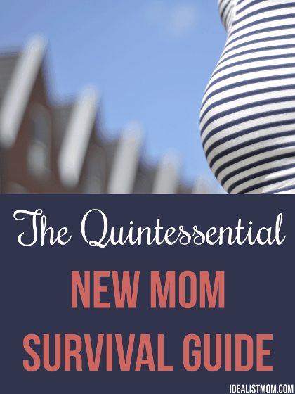 The Quintessential Survival Guide for New Moms