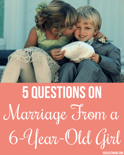 5 Burning Questions on Marriage – From a 6-Year-Old Girl
