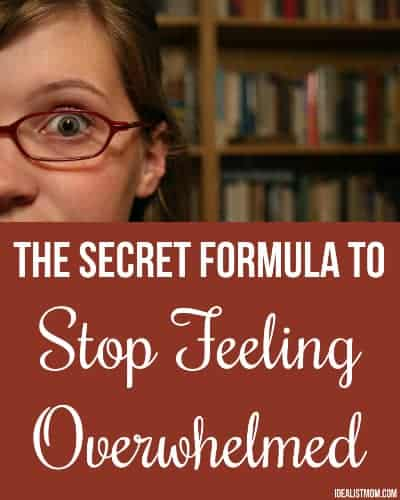 The Secret Formula to Stop Feeling Overwhelmed