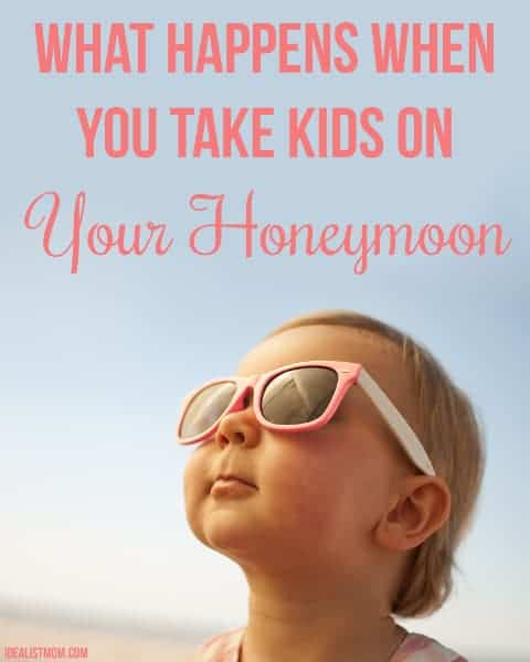What Happens When You Take Your Kids on Your Honeymoon
