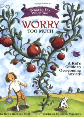 What to Do When You Worry Too Much: A Kid Guide to Overcoming Anxiety