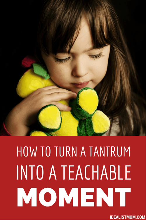How to Turn a Temper Tantrum Into a Teachable Moment