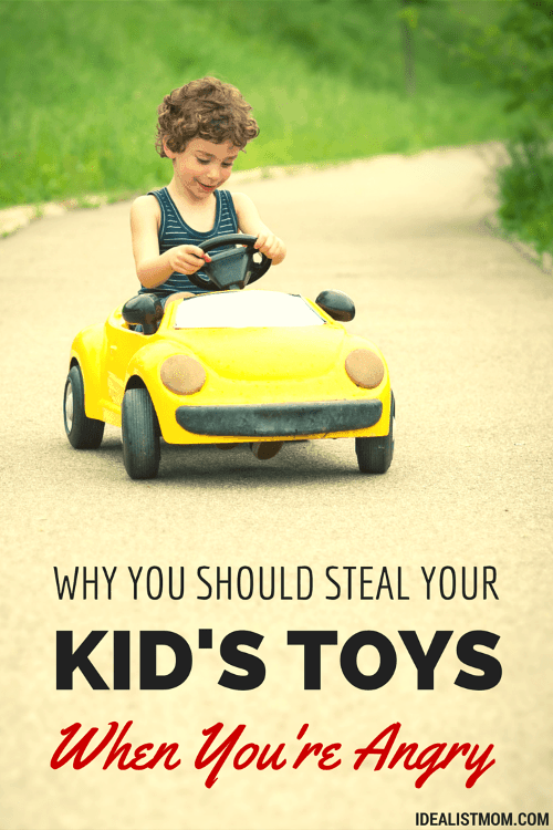 How to Deal With Anger by Stealing Your Kid's Toys