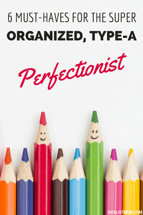 6 Must-Haves for the Super Organized, Type-A Perfectionist