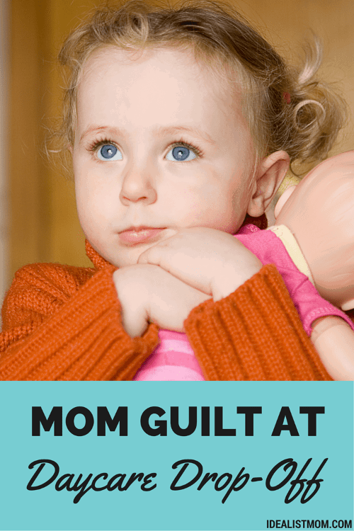 When Working Mom Guilt Strikes at Daycare Drop-Off