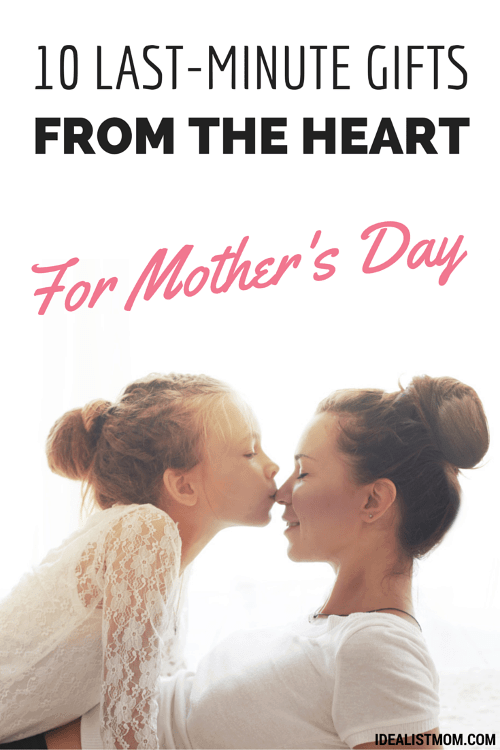 10 Last Minute Mothers Day Gift Ideas From The Heart