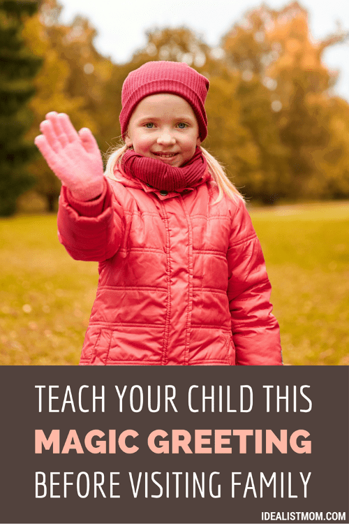 The Magic Greeting Every Kid Should Learn Before Visiting Family