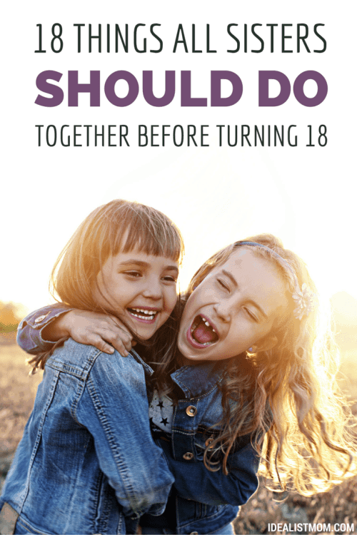 18 Things to Do With Your Sister Before You Turn 18