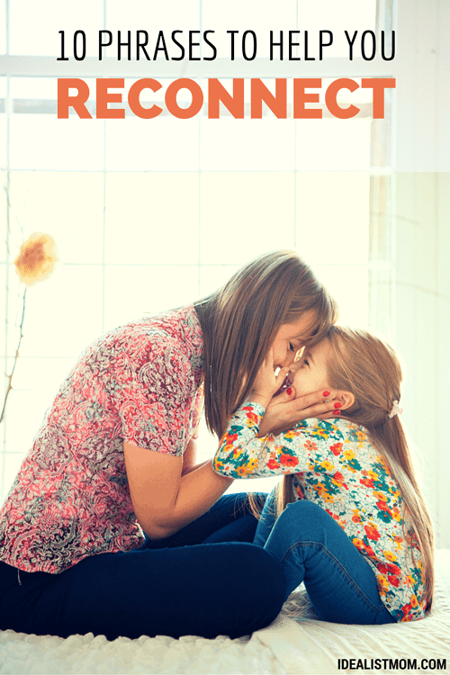How to Reconnect With Your Child: 10 Miracle Phrases