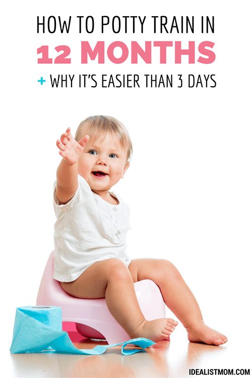 How to Potty Train in 12 Months - And Why It's Easier Than 3 Days