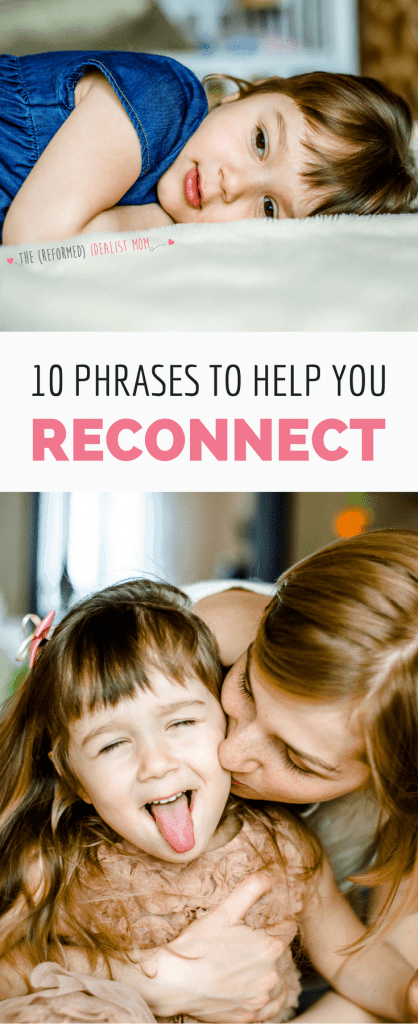 10 Miracle Phrases to Help You Reconnect With Your Child
