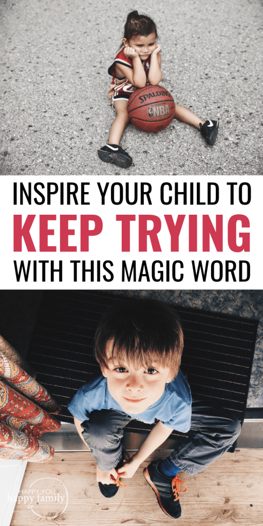 """One Powerful Word That Will Inspire a Kid Who Says, """"I Can't Do It!"""""""