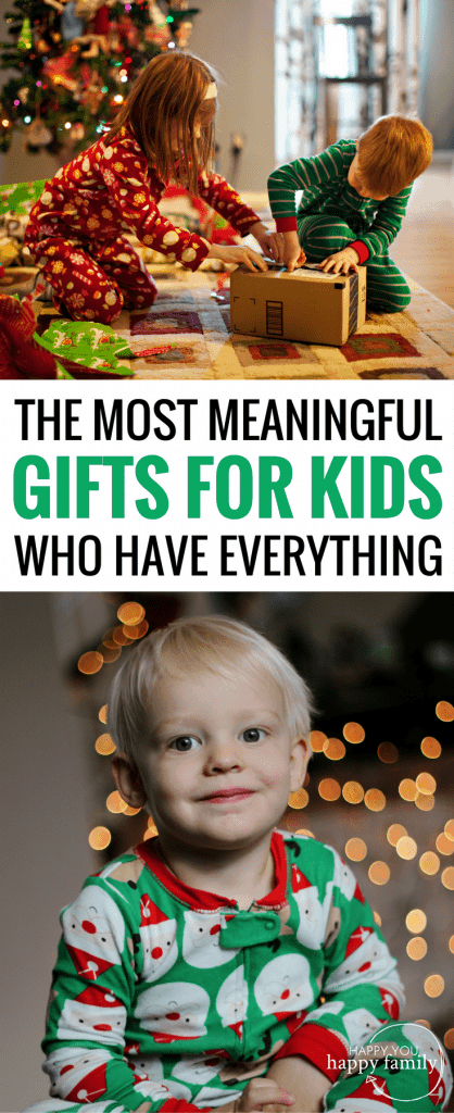 The Most Meaningful Gifts for Kids Who Have Everything
