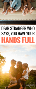 If you think my hands are full