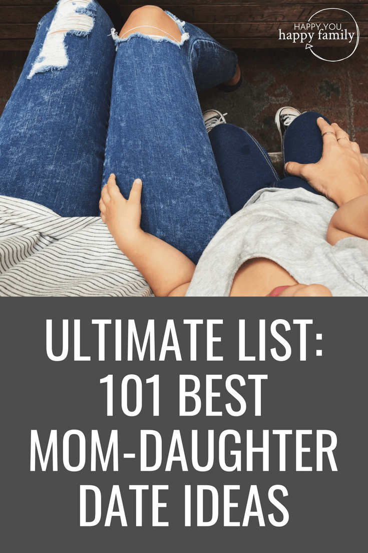 The Ultimate List of the Best 101 Mother-Daughter Date Ideas