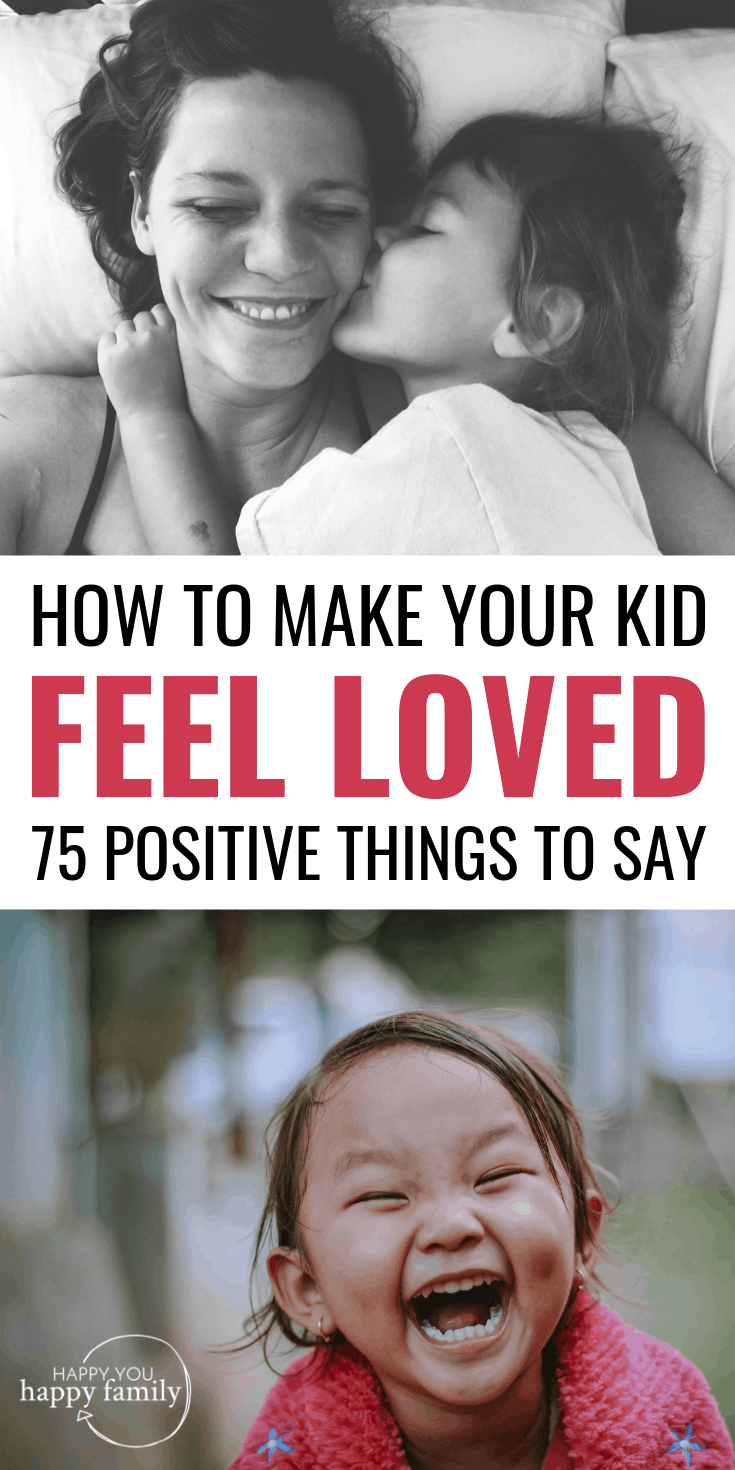 How to Make Your Child Feel Loved: 75 Positive Words for Kids