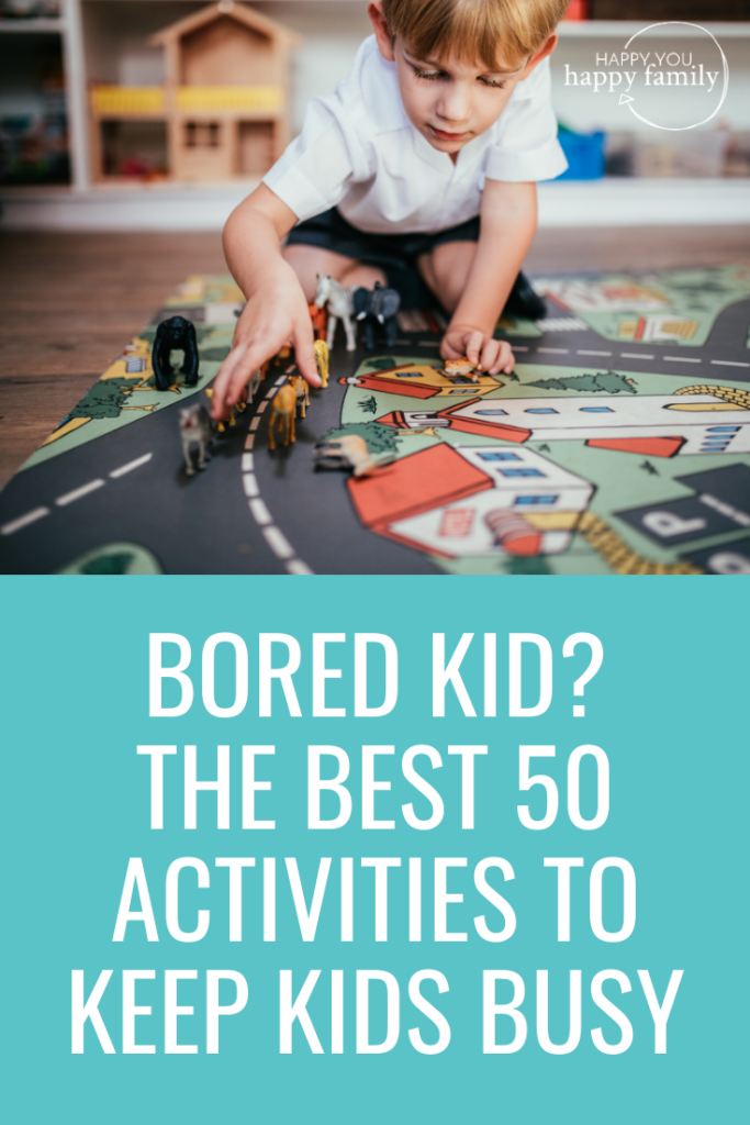 Bored Kid? Here Are the Best 50 Activities for Kids At Home