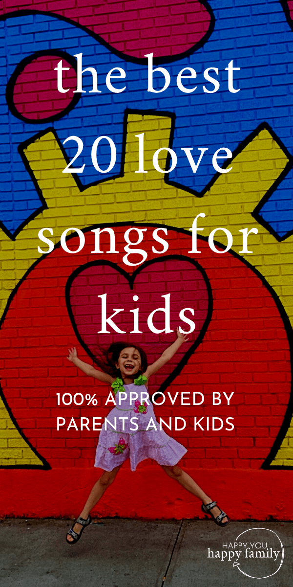 The Best 20 Love Songs for Kids: Approved by Parents and Kids